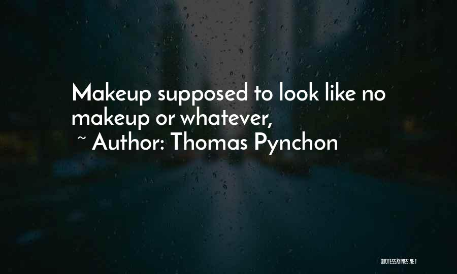 Best Pynchon Quotes By Thomas Pynchon