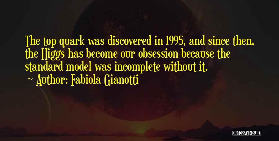Best Quark Quotes By Fabiola Gianotti