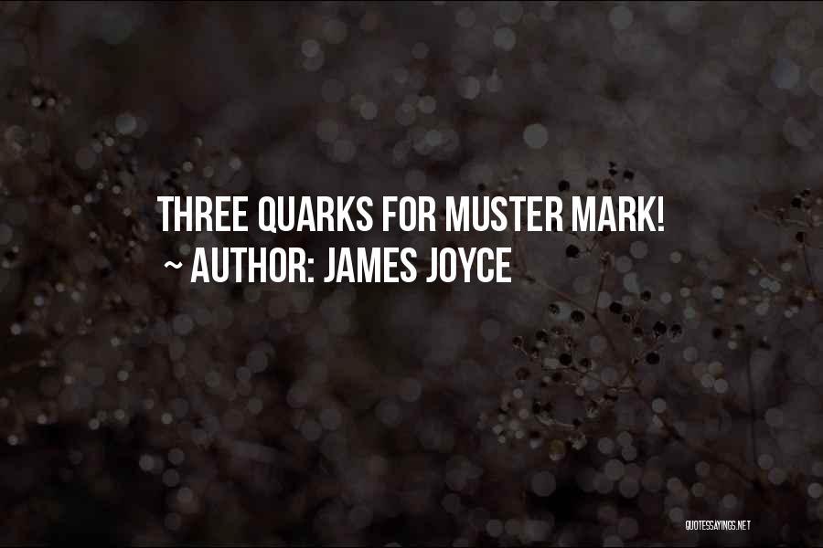 Best Quark Quotes By James Joyce