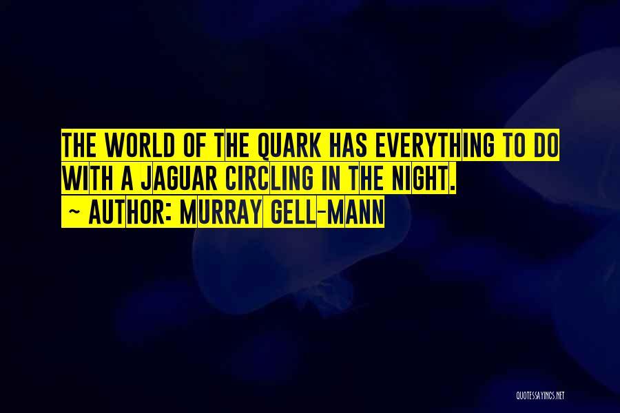 Best Quark Quotes By Murray Gell-Mann