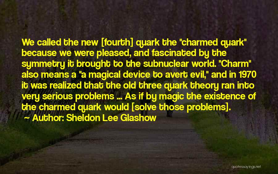 Best Quark Quotes By Sheldon Lee Glashow