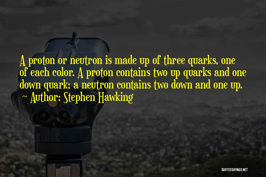 Best Quark Quotes By Stephen Hawking