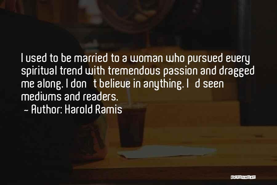 Best Ramis Quotes By Harold Ramis