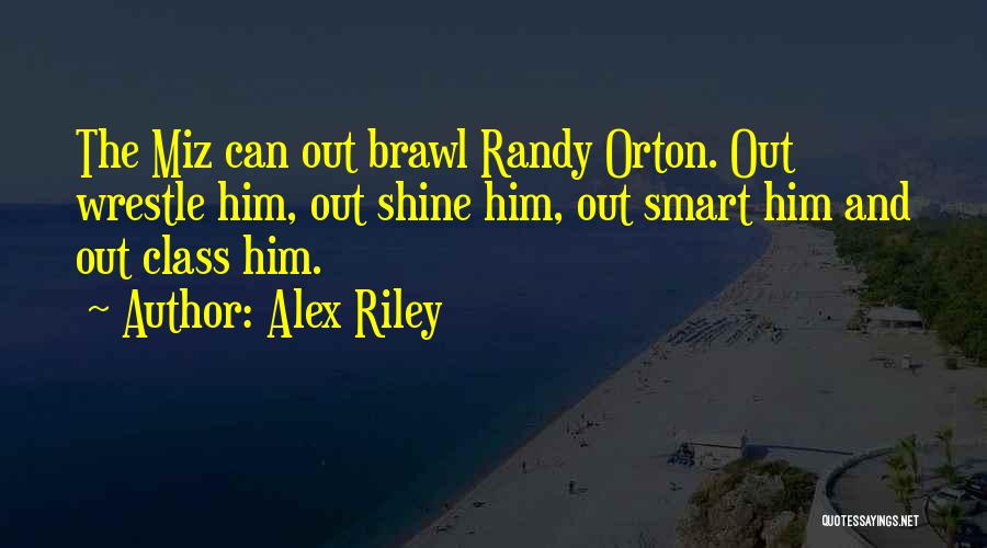 Best Randy Orton Quotes By Alex Riley