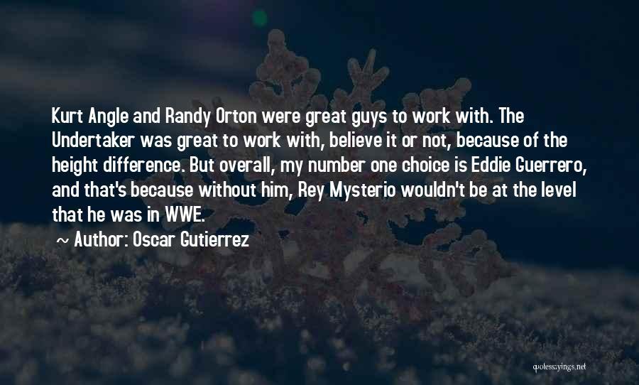 Best Randy Orton Quotes By Oscar Gutierrez