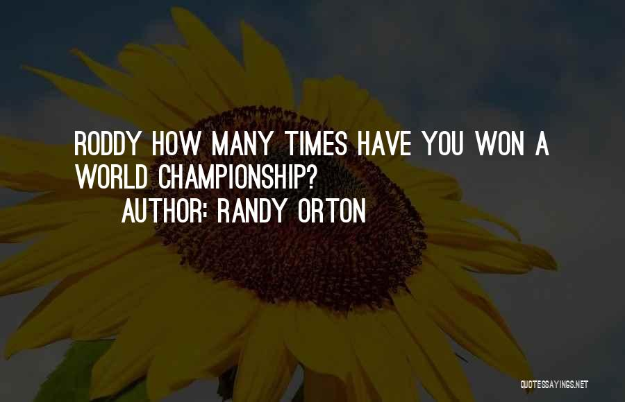 Best Randy Orton Quotes By Randy Orton