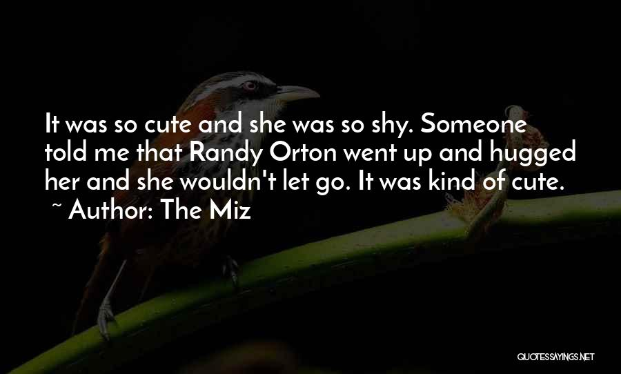 Best Randy Orton Quotes By The Miz