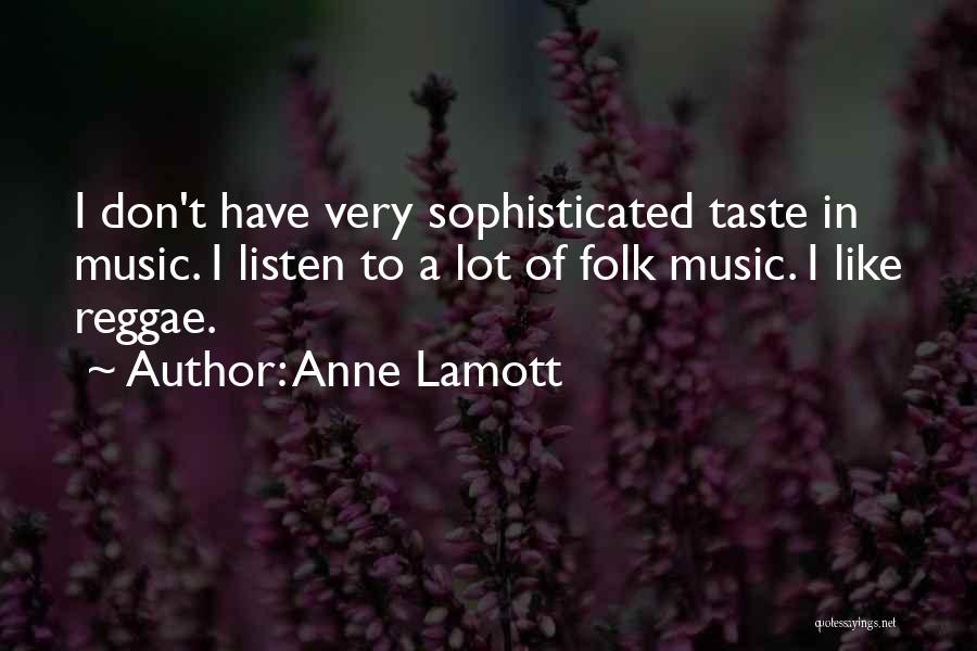 Best Reggae Music Quotes By Anne Lamott