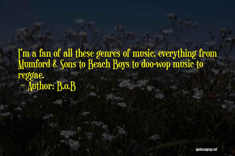 Best Reggae Music Quotes By B.o.B