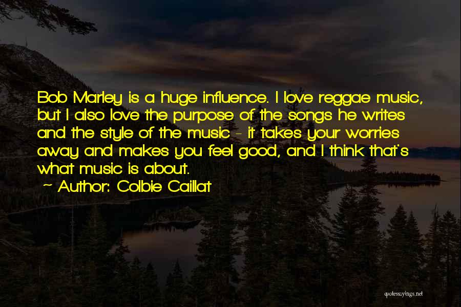 Best Reggae Music Quotes By Colbie Caillat