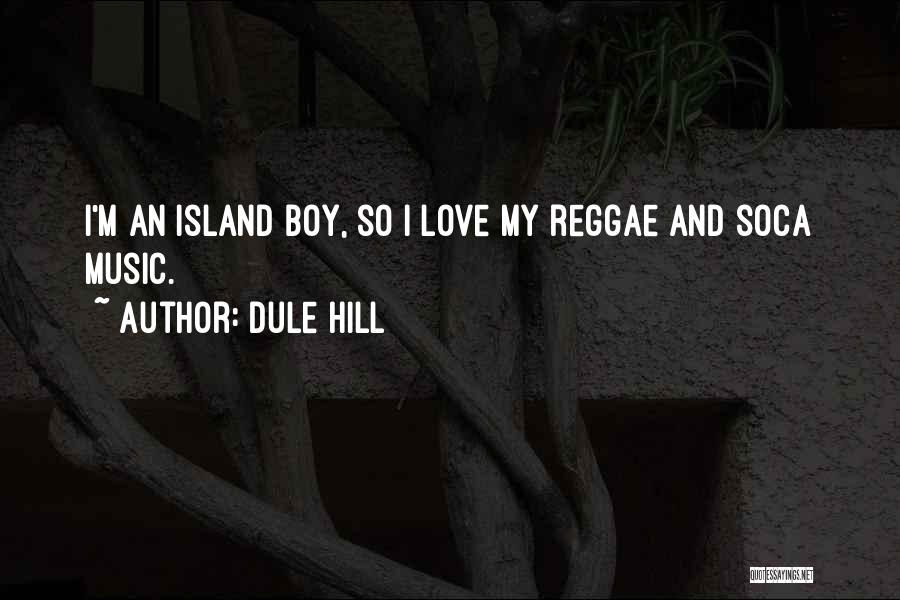 Best Reggae Music Quotes By Dule Hill