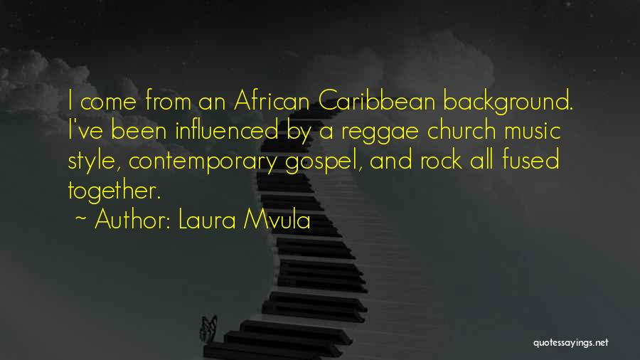 Best Reggae Music Quotes By Laura Mvula