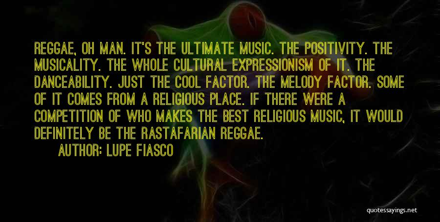 Best Reggae Music Quotes By Lupe Fiasco