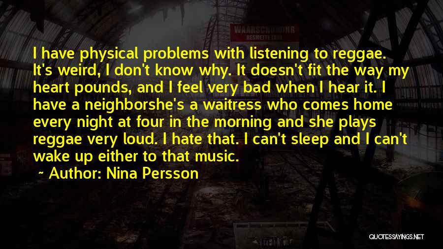 Best Reggae Music Quotes By Nina Persson