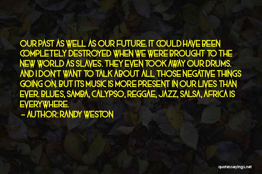 Best Reggae Music Quotes By Randy Weston