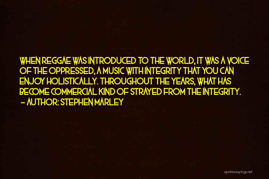 Best Reggae Music Quotes By Stephen Marley