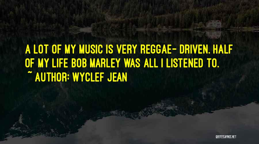 Best Reggae Music Quotes By Wyclef Jean