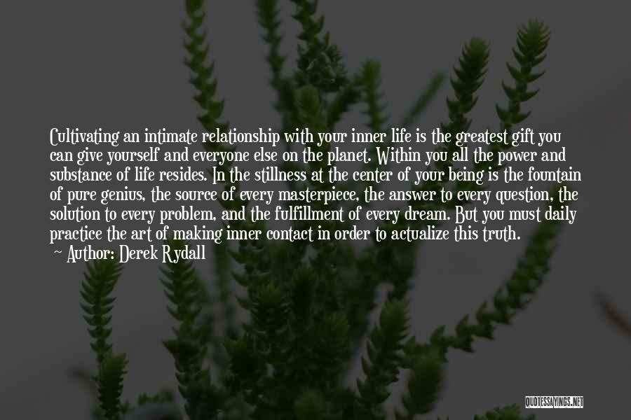 Best Relationship Problem Quotes By Derek Rydall