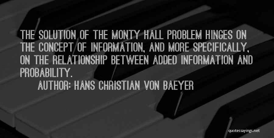 Best Relationship Problem Quotes By Hans Christian Von Baeyer