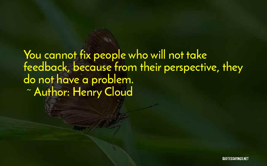 Best Relationship Problem Quotes By Henry Cloud
