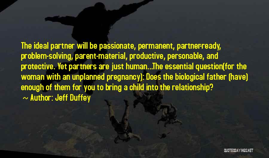 Best Relationship Problem Quotes By Jeff Duffey