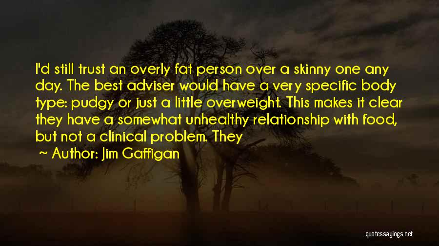 Best Relationship Problem Quotes By Jim Gaffigan