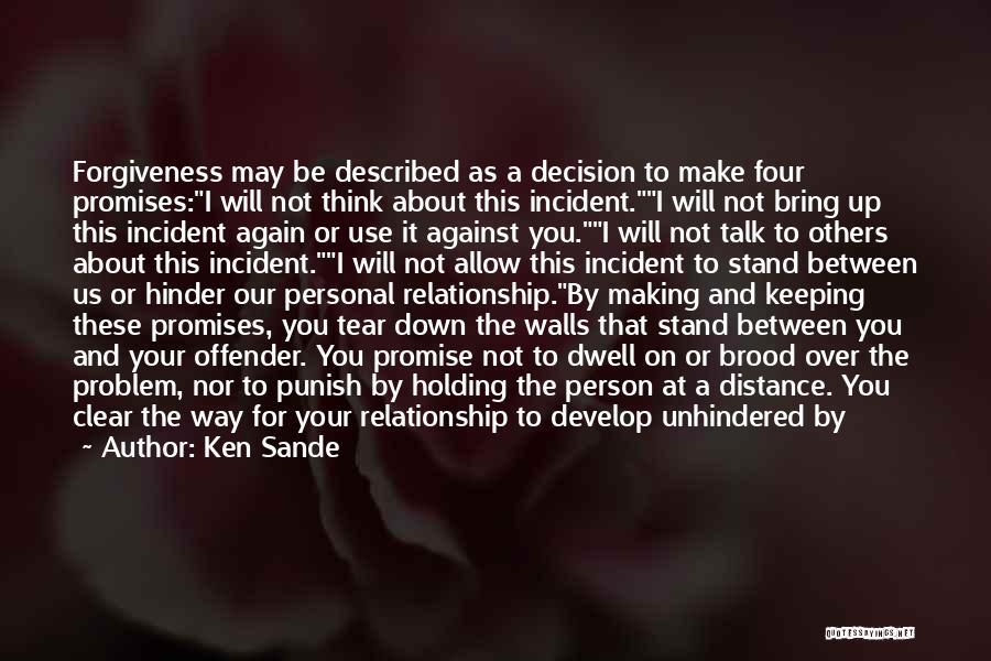 Best Relationship Problem Quotes By Ken Sande