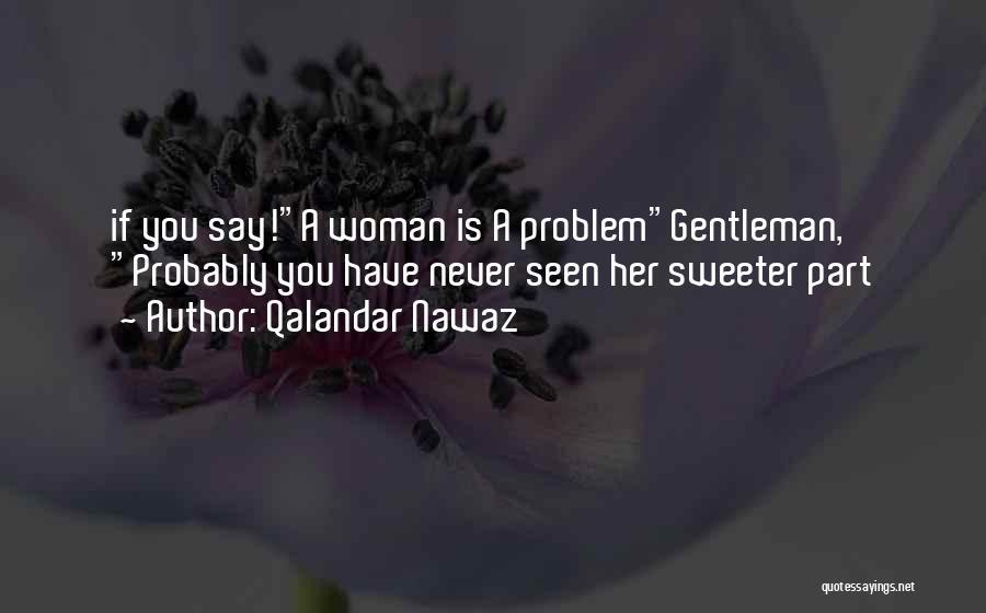 Best Relationship Problem Quotes By Qalandar Nawaz