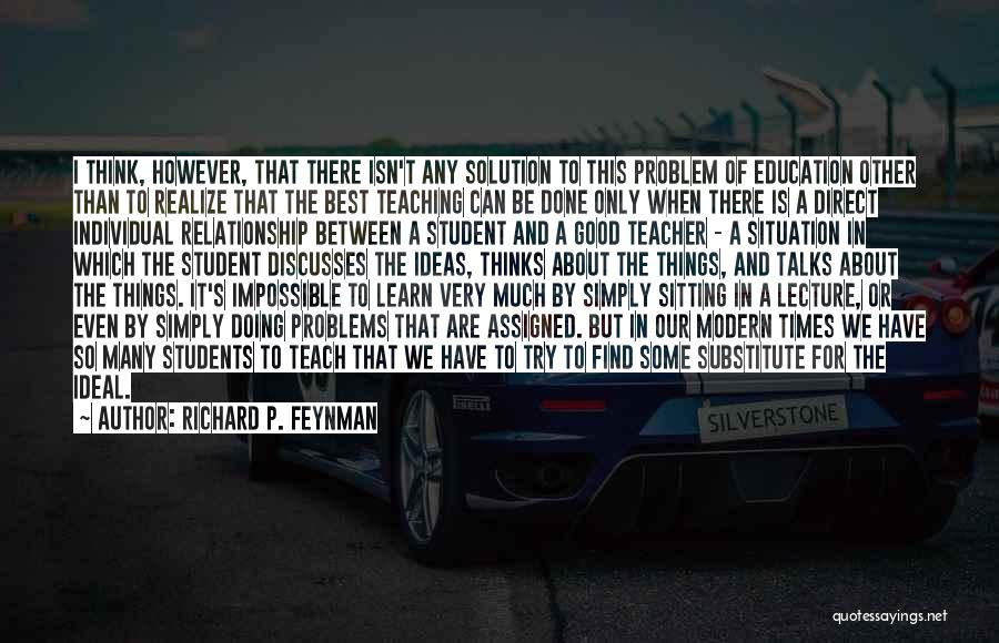 Best Relationship Problem Quotes By Richard P. Feynman