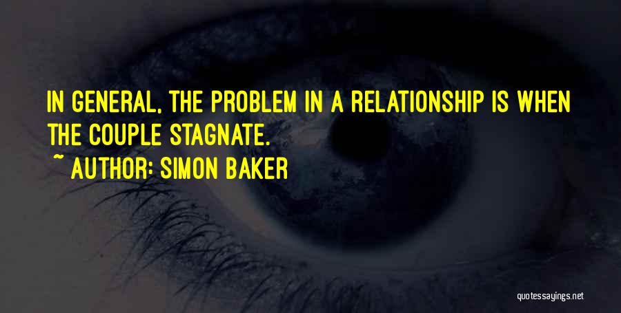 Best Relationship Problem Quotes By Simon Baker