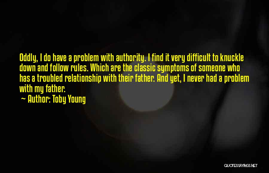 Best Relationship Problem Quotes By Toby Young