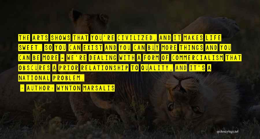 Best Relationship Problem Quotes By Wynton Marsalis