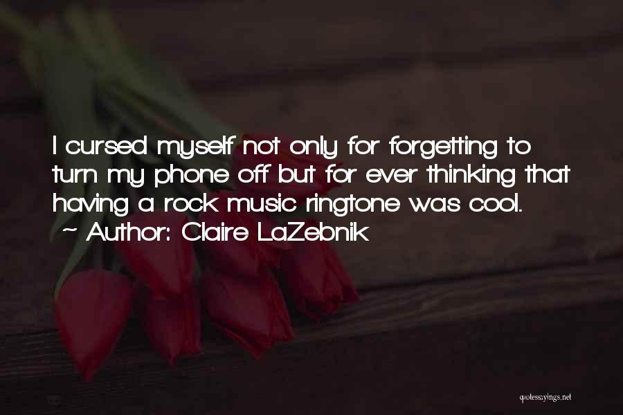 Best Ringtone Quotes By Claire LaZebnik