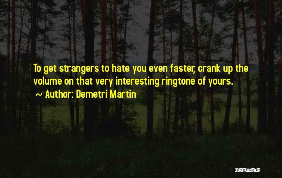 Best Ringtone Quotes By Demetri Martin