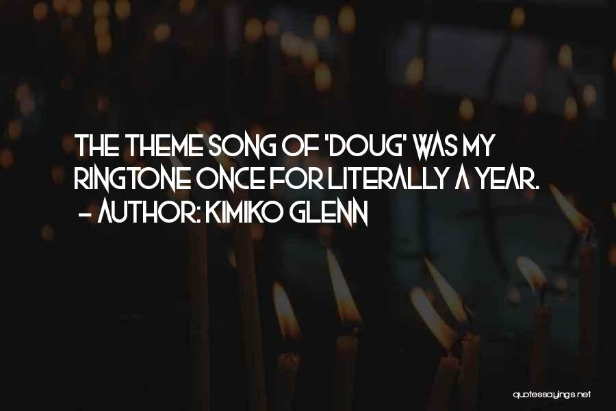 Best Ringtone Quotes By Kimiko Glenn