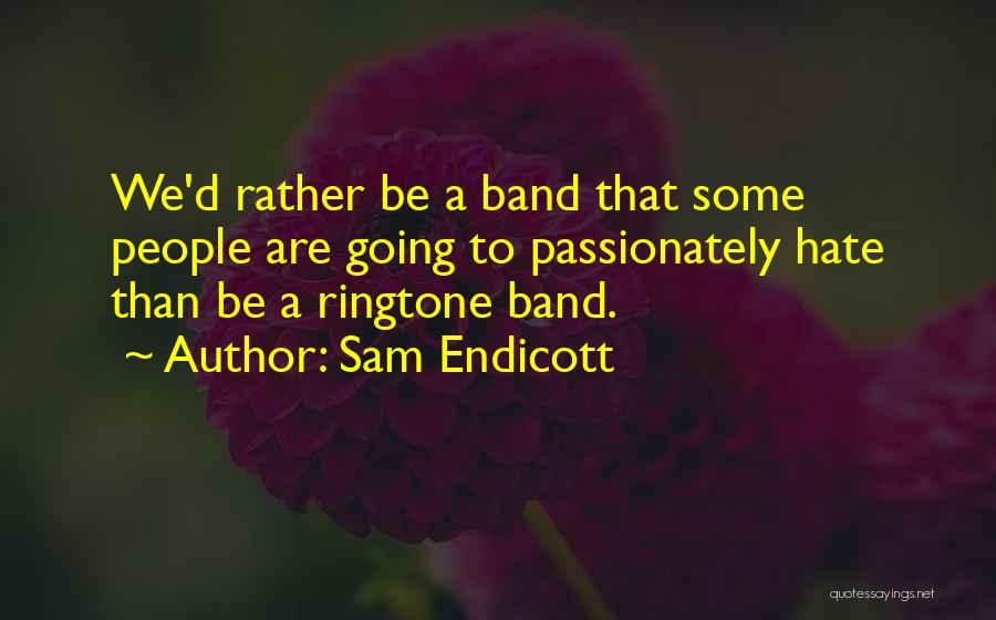 Best Ringtone Quotes By Sam Endicott