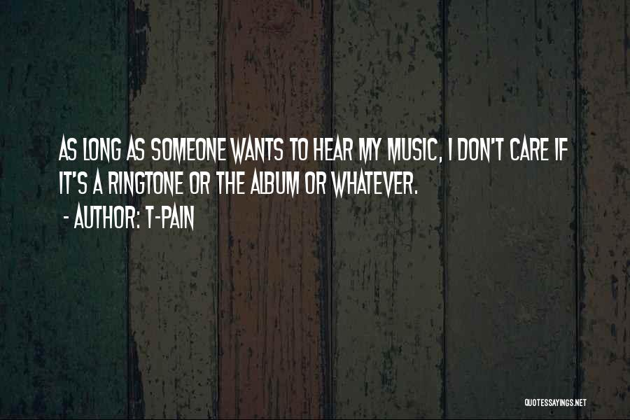 Best Ringtone Quotes By T-Pain