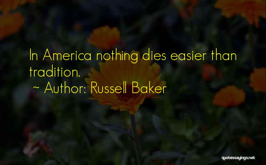Best Russell Baker Quotes By Russell Baker