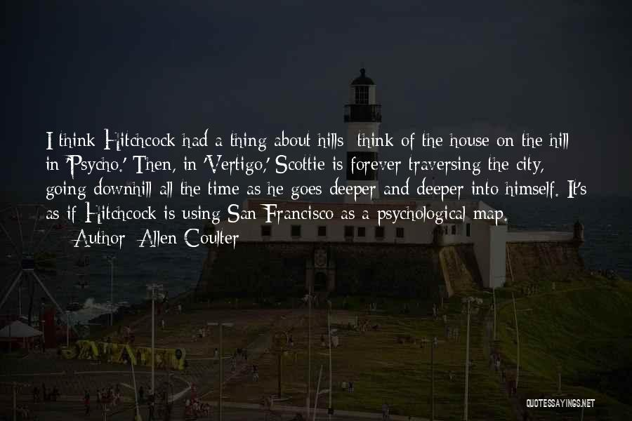 Best San Francisco Quotes By Allen Coulter