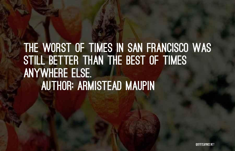 Best San Francisco Quotes By Armistead Maupin