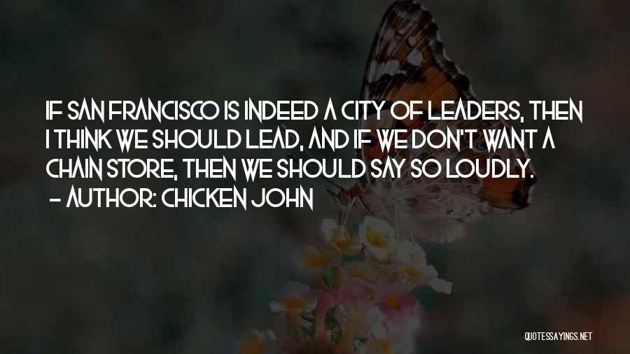 Best San Francisco Quotes By Chicken John