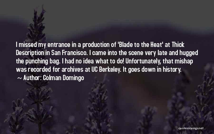 Best San Francisco Quotes By Colman Domingo