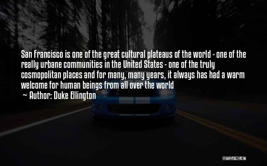 Best San Francisco Quotes By Duke Ellington