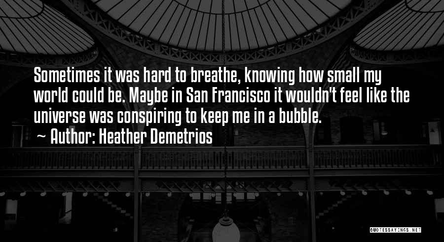 Best San Francisco Quotes By Heather Demetrios