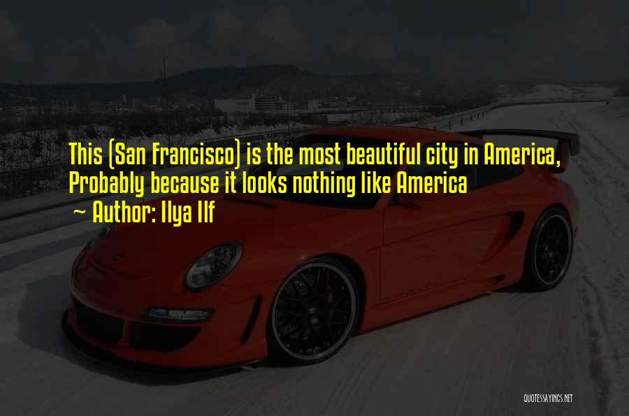 Best San Francisco Quotes By Ilya Ilf