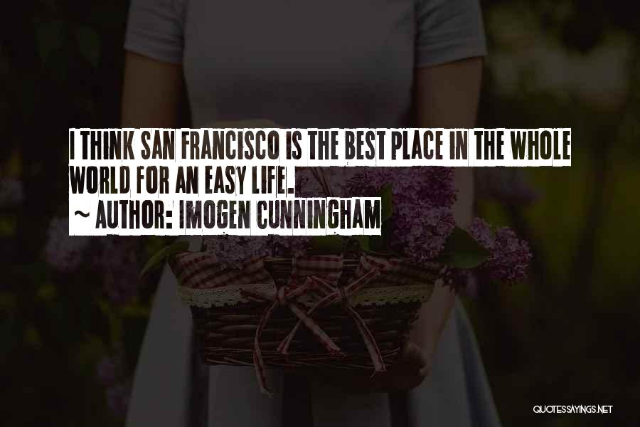Best San Francisco Quotes By Imogen Cunningham