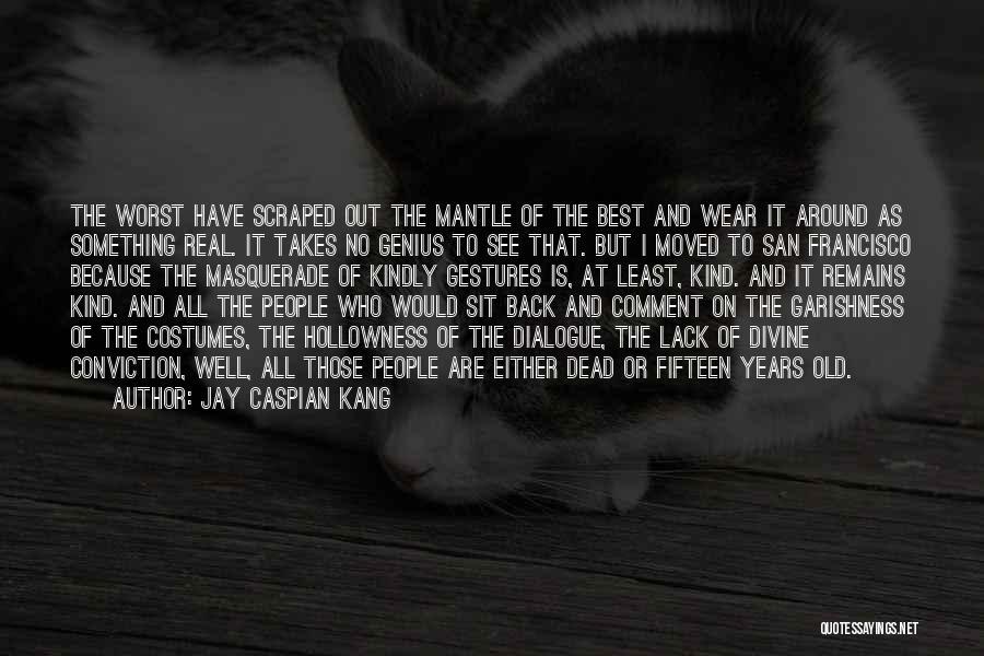 Best San Francisco Quotes By Jay Caspian Kang