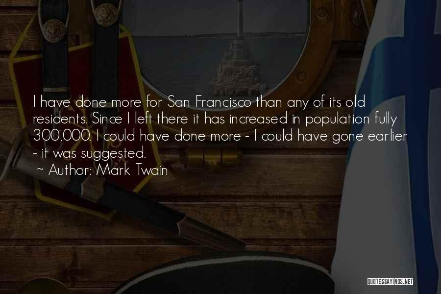 Best San Francisco Quotes By Mark Twain