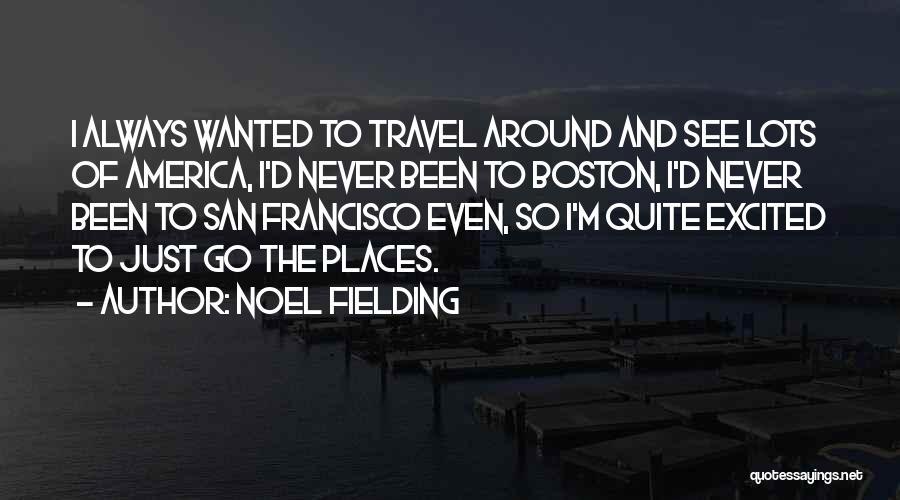 Best San Francisco Quotes By Noel Fielding