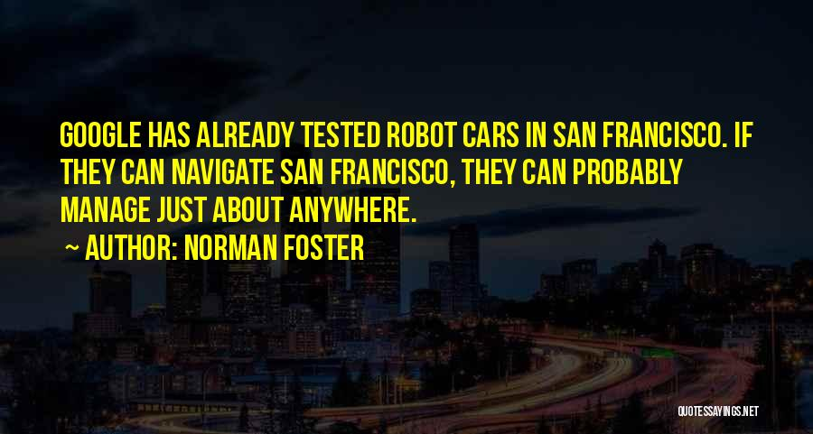 Best San Francisco Quotes By Norman Foster